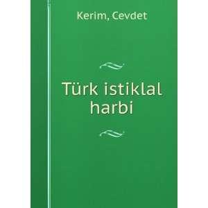 Türk istiklal harbi: Cevdet Kerim: Books