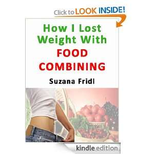 Weight With Food Combining: Suzana Fridl:  Kindle Store