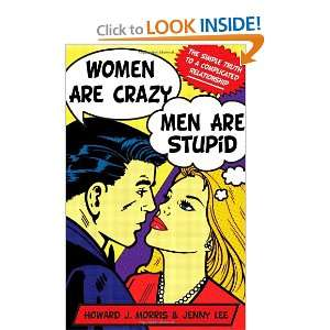 Women Are Crazy, Men Are Stupid: The Simple Truth to a