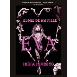 Eva: Eloge De Ma Fille Hardcover by Irina Ionesco