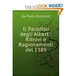 Alberti Ritrovi e Ragionamenti del 1389 da Prato Giovanni Books