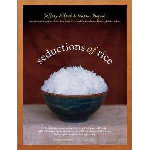 Seductions of Rice: Jeffrey Alford, Naomi Duguid:  Books