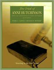The Trial of Anne Hutchinson Liberty, Law, and Intolerance in Puritan
