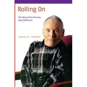 Rolling On: The Story of the Amazing Gary McPherson