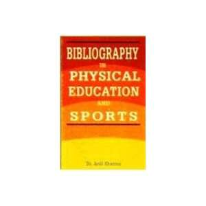 Physical Education and Sports (9788175244290): Dr. Anil Sharma: Books