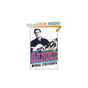 Eddy Arnold Pioneer of the Nashville Sound (9780028647197