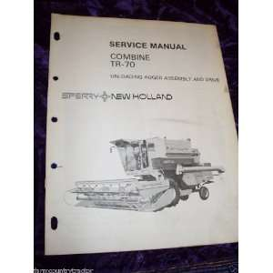 TR70 Combine Auger Assembly OEM Service Manual: New Holland: Books
