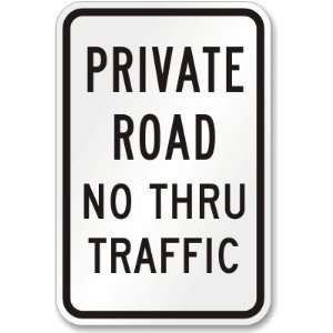 Private Road No Thru Traffic Sign High Intensity Grade, 18