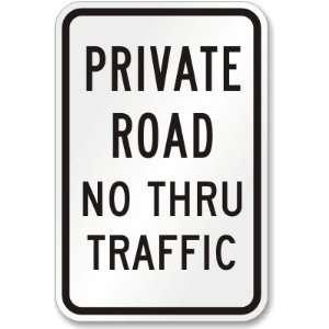 Private Road No Thru Traffic Sign High Intensity Grade, 18