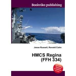 HMCS Regina (FFH 334) Ronald Cohn Jesse Russell Books