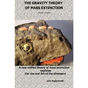 THE GRAVITY THEORY OF MASS EXTINCTION: A new unified