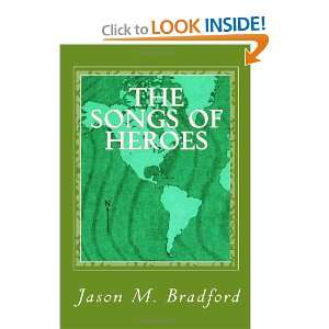 The Songs of Heroes (9781449520014) Jason M. Bradford Books