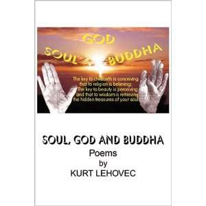 Soul, God and Buddha (9780741419125): Kurt Lehovec: Books
