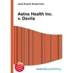 Aetna Health Inc. v. Davila Ronald Cohn Jesse Russell