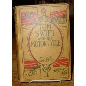 Tom Swift and His Motorcycle or Fun and Adventures on the