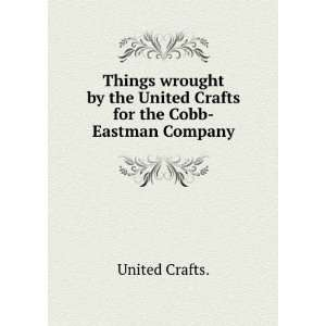 the United Crafts for the Cobb Eastman Company. United Crafts. Books
