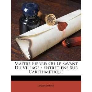 Maître Pierre Ou Le Savant Du Village  Entretiens Sur L