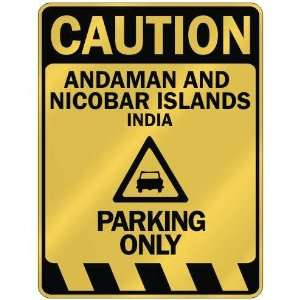 CAUTION ANDAMAN AND NICOBAR ISLANDS PARKING ONLY  PARKING SIGN