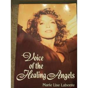 Voice of the Healing Angels (9781889769011): Marie Lise