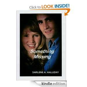 Something Missing: Darlene A. Halliday:  Kindle Store