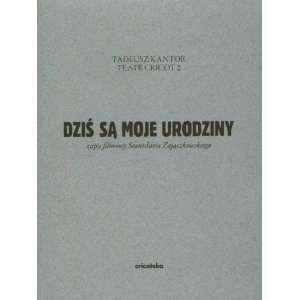 Tadeusz Kantor   Dzis sa moje urodziny (Today is my