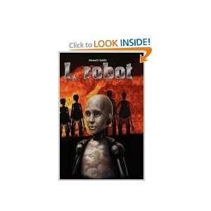 I,robot (9781894689052): Howard, S. Smith, Kathy Harestad: Books