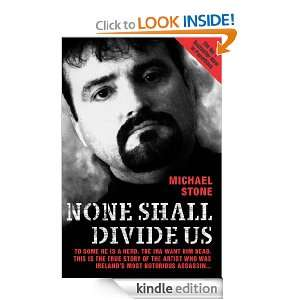 None Shall Divide Us: To Some He is a Hero. The IRA Want Him Dead