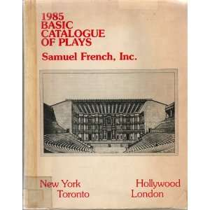 Samuel Frenchs Basic Catalogue of Plays Samuel French Books