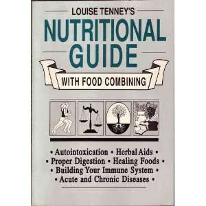Guide With Food Combining (9780913923795): Louise Tenney: Books