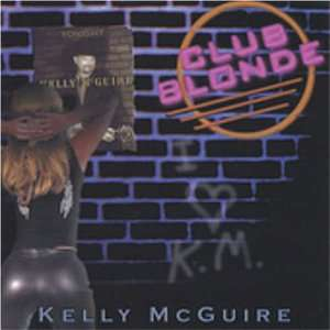 Club Blonde: Kelly Mcguire: Music