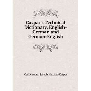 Caspars Technical Dictionary, English German and German