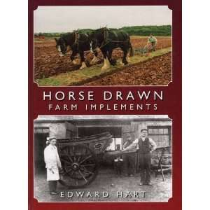 Horse Drawn Farm Implements (9781904686033): Edward Hart