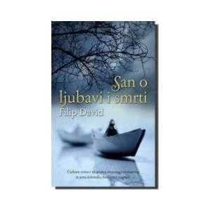San o ljubavi i smrti (9788674367346) Filip Davic Books