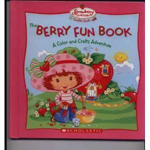 Strawberry Shortcake The Berry Fun Craft Book (Strawberry