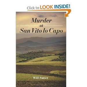 Murder at San Vito lo Capo (9781463676643): Will Sutter: Books