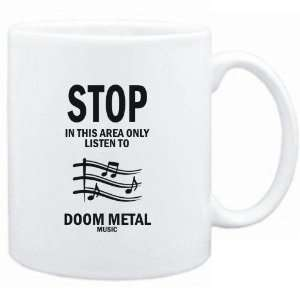 Mug White  STOP   In this area only listen to Doom Metal