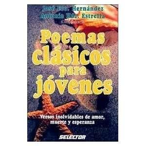 Poemas Clasicos Para Jovenes (9789684038547) Jose Hernandez Books