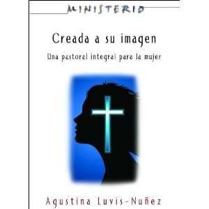 Creada a su imagen: Ministerio series AETH: Una pastoral