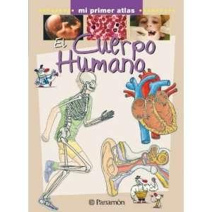 El Cuerpo Humano (Mi Primer Atlas) (Spanish Edition