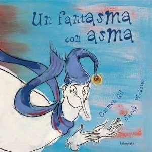 Un Fantasmo Con Asma (Coleccion Libros Para Sonar