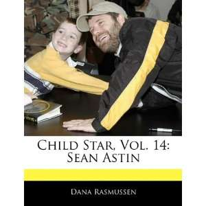 Child Star, Vol. 14: Sean Astin (9781170062548): Dana