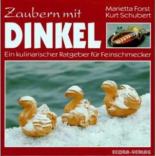 Zaubern mit Dinkel. (9783923437085) Marietta Forst Books