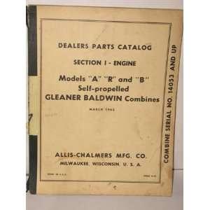 engine, models A, R, & B self propelled Gleaner Baldwin combines