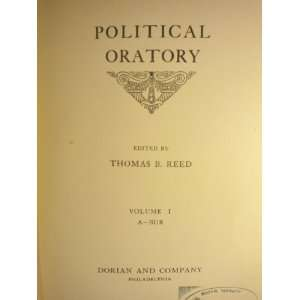 Political Oratory (Five Volume Set) Editor Thomas B. Reed
