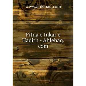 Fitna e Inkar e Hadith   Ahlehaq www.ahlehaq Books