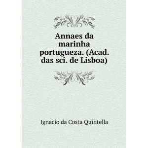 . (Acad. das sci. de Lisboa).: Ignacio da Costa Quintella: Books