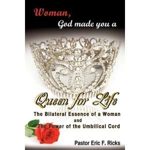 Made You a Queen For Life (9781615799084) Pastor Eric F. Ricks Books