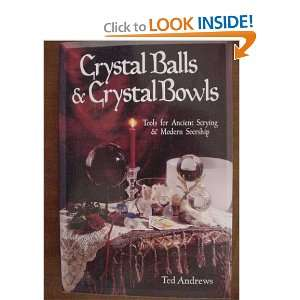 Crystal Balls & Crystal Bowls Tools for Ancient Scrying