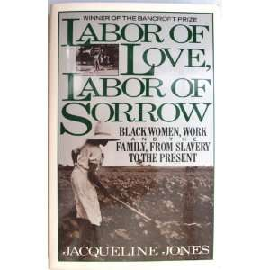Labor of Love, Labor of Sorrow  black women, work and the