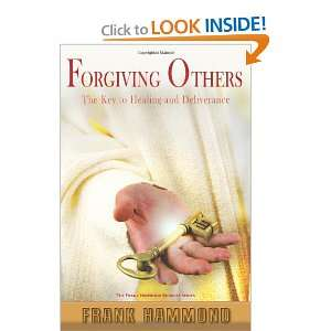 to Healing and Deliverance (9780892280766): Frank D. Hammond: Books